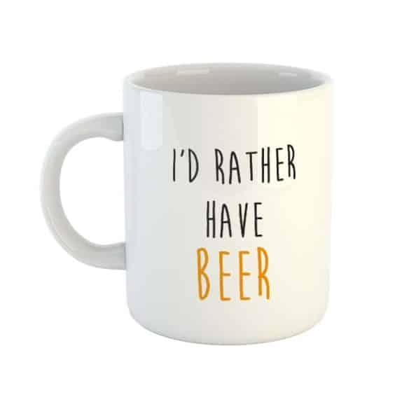 I'd Rather Have Beer Mug