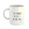 I've Dunked My Balls In This Mug - Mug