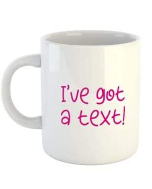 I've got a text! Mug