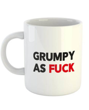 Grumpy As Fuck Mug