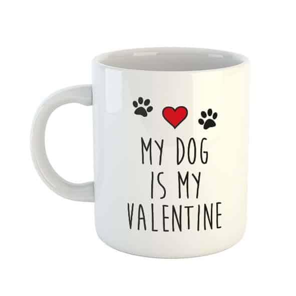 My Dog is my Valentine Mug