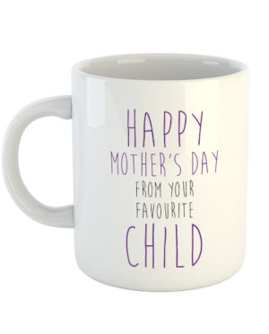 Happy Mother's Day from your favourite Child Mug