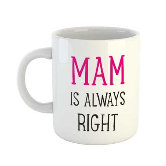 Mam is always right Mug