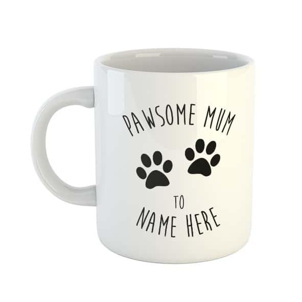 Pawsome Mum to (Choose Name) Mug