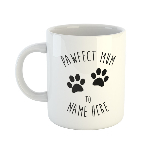 Pawfect Mum to (Choose Name) Mug