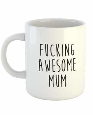 Fucking awesome Mum Mug