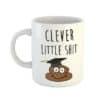 Clever Little Shit Mug