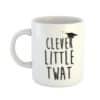 Clever Little Twat Mug