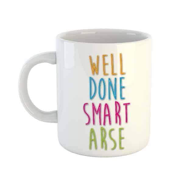 Well done Smart Arse Mug