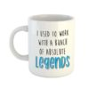 I used to work with a bunch of absolute legends Mug