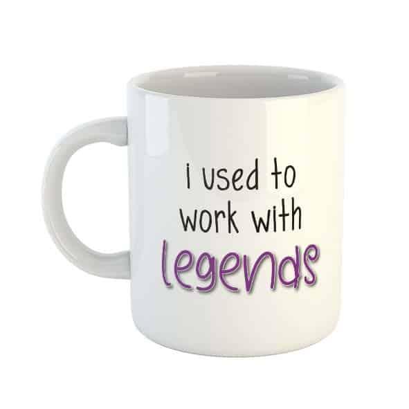 I used to work with legends Mug (Purple)