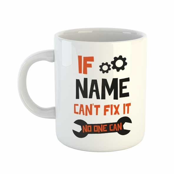 If (name) can't fix it no one can Personalised Name Mug (Orange)