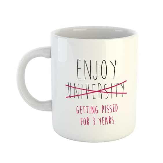 Enjoy University / Getting Pissed for 3 Years Mug