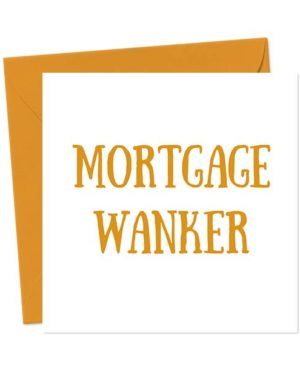 Mortgage Wanker Greetings Card