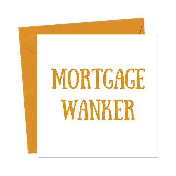 Mortgage Wanker Greetings Card