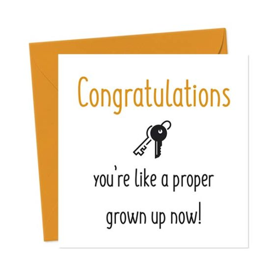 Congratulations, you're like a proper grown up now! – Funny New Home Card