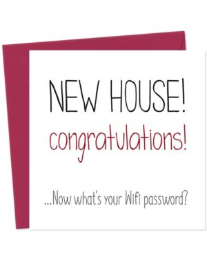NEW HOUSE! Congratulations... Now what's your Wifi password? - Funny New Home Card