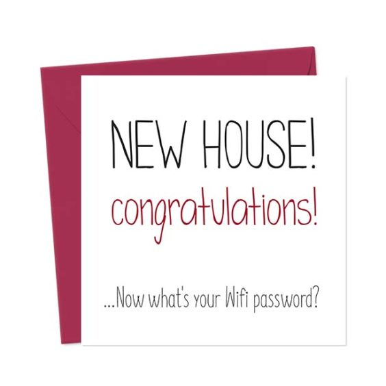 NEW HOUSE! Congratulations… Now what's your Wifi password? – Funny New Home Card