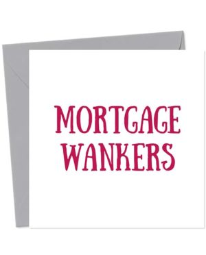 Mortgage Wankers - Funny New Home Card