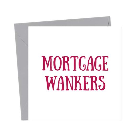 Mortgage Wankers – Funny New Home Card