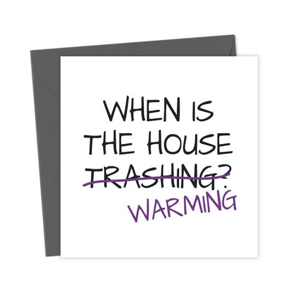 When is the House Trashing / Warming?