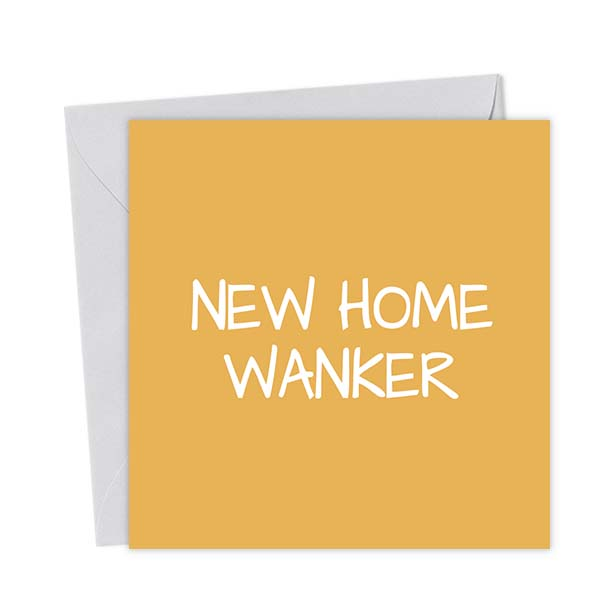 New Home Wanker