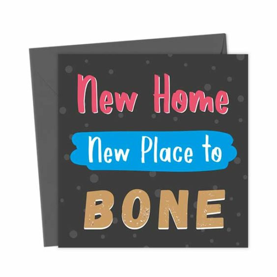 New Home New Place To Bone