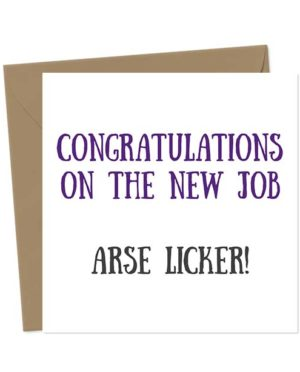 Congratulations on the new job, arse Licker! - New Job Card