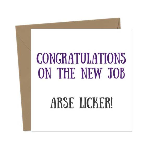 Congratulations on the new job, arse Licker! – New Job Card