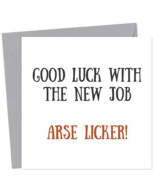 Good Luck with your new job, arse licker - New Job Card