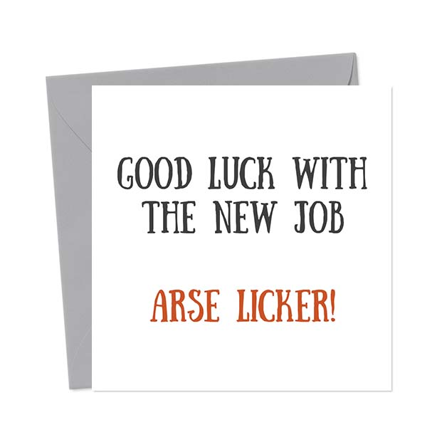 Good Luck with your new job, arse licker – New Job Card