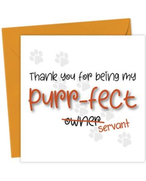 Thank you for being my purr-fect (owner) servant