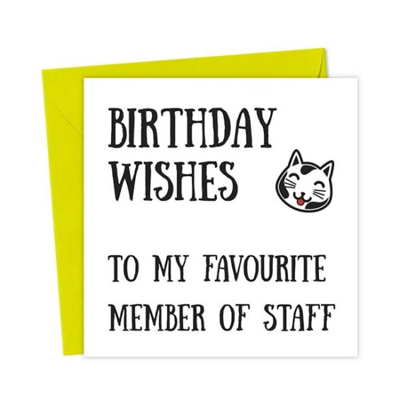 Birthday wishes to my favourite member of staff