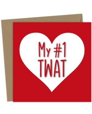 My #1 Twat Heart Valentine's Card
