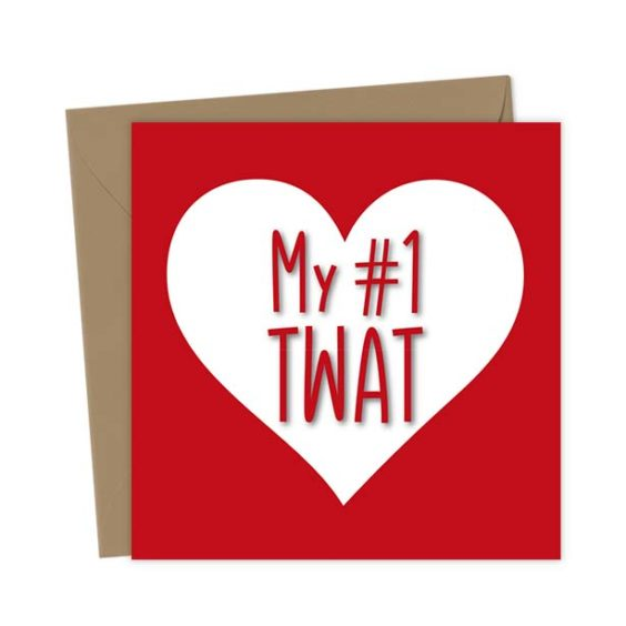 My #1 Twat Heart Valentine's Card