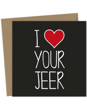 I Heart Your Jeer - Love & Valentine's Card