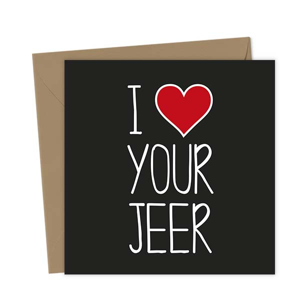 I Heart Your Jeer – Love & Valentine's Card
