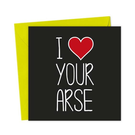 I Heart Your Arse – Love & Valentine's Card