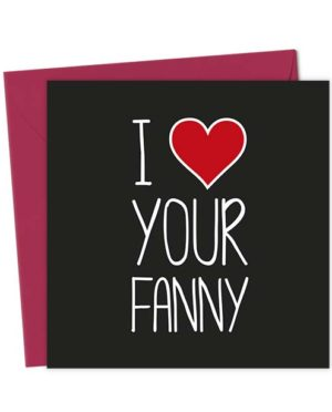 I Heart Your Fanny - Love & Valentine's Card