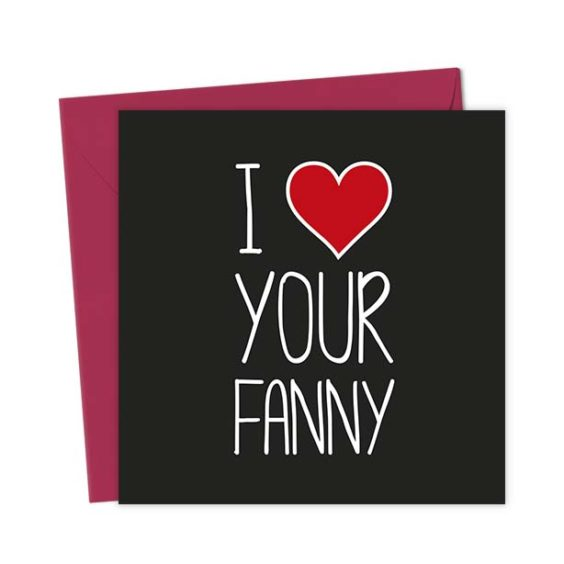 I Heart Your Fanny – Love & Valentine's Card