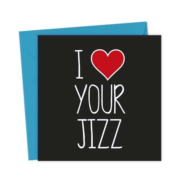 I Heart Your Jizz – Love & Valentine's Card