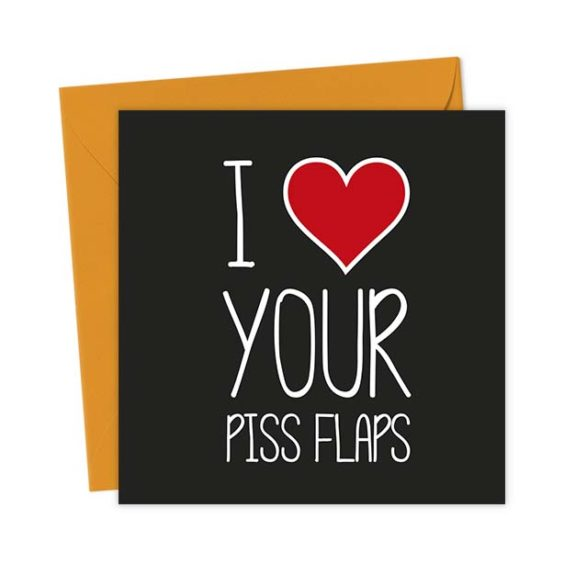 I Heart Your Piss Flaps – Love & Valentine's Card
