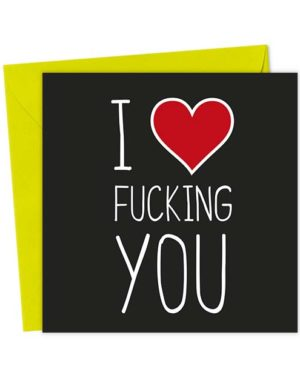 I Heart Fucking You - Love & Valentine's Card