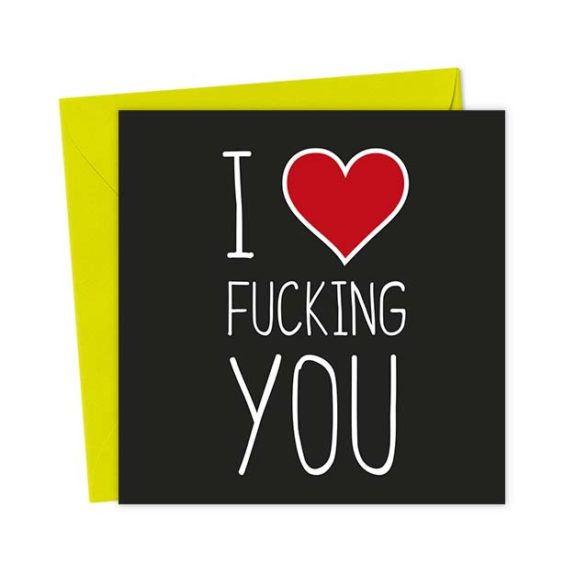I Heart Fucking You – Love & Valentine's Card