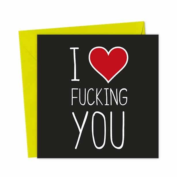 I Heart Fucking You – Love & Valentine's Card