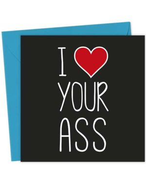 I Heart Your Ass - Love & Valentine's Card