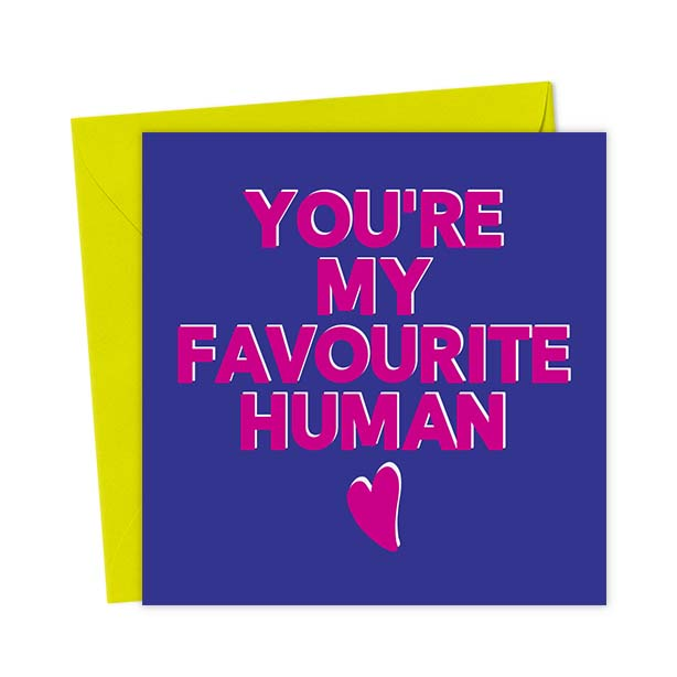 You're My Favourite Human